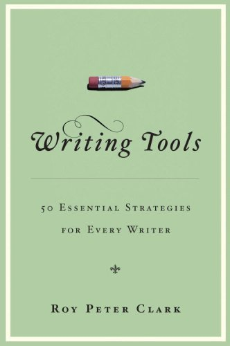 Writing Tools: 50 Essential Strategies for Every Writer 9780316014984