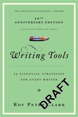 Writing Tools: 50 Essential Strategies for Every Writer 9780316014991
