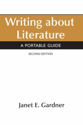 Writing about Literature: A Portable Guide 9780312474997