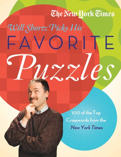 The New York Times Will Shortz Picks His Favorite Puzzles: 101 of the Top Crosswords from the New York Times 9780312645502