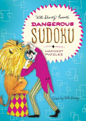 Will Shortz Presents Dangerous Sudoku: 200 Very Hard Puzzles 9780312640279