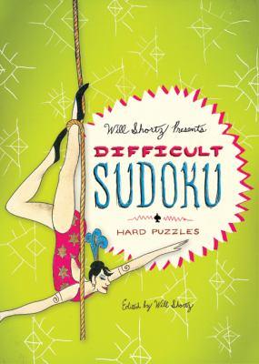 Will Shortz Presents Difficult Sudoku: 200 Hard Puzzles 9780312640286