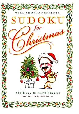 Will Shortz Presents Sudoku for Christmas: 300 Easy to Hard Puzzles 9780312640309