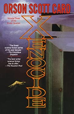 Xenocide: Volume Three of the Ender Quintet 9780312861872