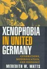 Xenophobia in United Germany: Generations, Modernization and Ideology 9780312162504