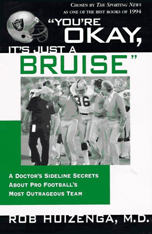 You're Ok, It's Just a Bruise: A Doctor's Sideline Secrets about Pro Football's Most Outrageous Team 9780312136277