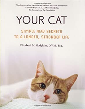 Your Cat: Simple New Secrets to a Longer, Stronger Life 9780312358020
