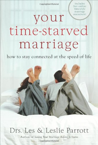 Your Time-Starved Marriage: How to Stay Connected at the Speed of Life 9780310245971
