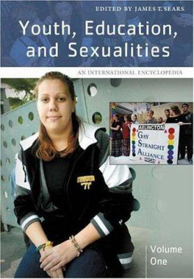 Youth, Education, and Sexualities Set: An International Encyclopedia 9780313327483