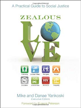 Zealous Love: A Practical Guide to Social Justice 9780310290766