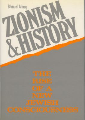 Zionism and History: The Rise of a New Jewish Consciousness 9780312898854