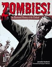 Zombies!: An Illustrated History of the Undead 10245529