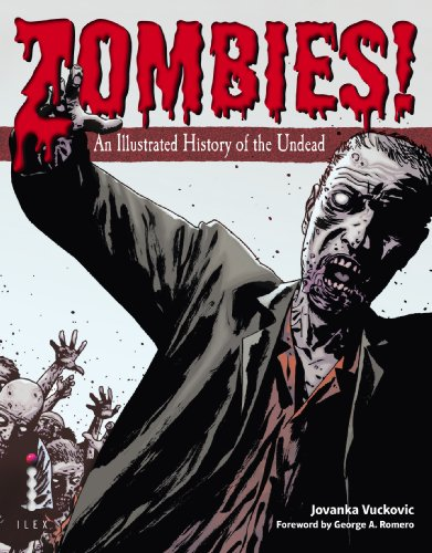 Zombies!: An Illustrated History of the Undead 9780312656508