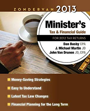 Zondervan 2013 Minister's Tax and Financial Guide: For 2012 Tax Returns 9780310330882