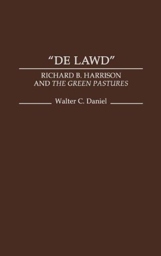 de Lawd: Richard B. Harrison and the Green Pastures 9780313253003