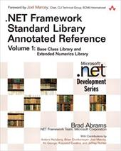 .Net Framework Standard Library Annotated Reference: Base Class Library and Extended Numerics Library [With CDROM] 996738