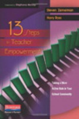 13 Steps to Teacher Empowerment: Taking a More Active Role in Your School Community 9780325012810