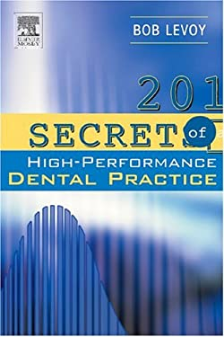 201 Secrets of a High-Performance Dental Practice 9780323028691
