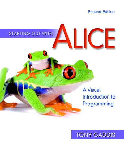 Starting Out with Alice: A Visual Introduction to Programming [With CDROM and Access Code] 9780321545879