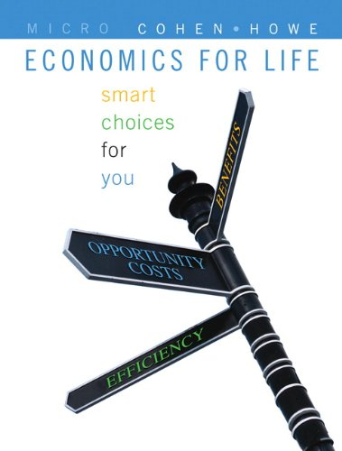 Economics for Life: Smart Choices for You, First Edition with Myeconlab 9780321632029