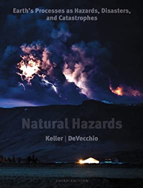 Natural Hazards: Earth's Processes as Hazards, Disasters, and Catastrophes 9780321662644