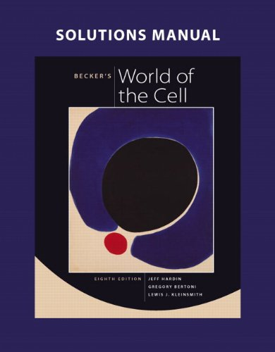 Becker's World of the Cell Solutions Manual 9780321689610