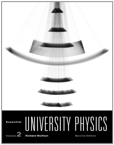 Essential University Physics, Volume 2: Chapters 20-39 9780321701275