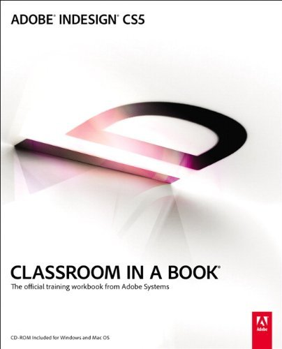 Adobe InDesign CS5 Classroom in a Book: The Official Training Workbook from Adobe Systems [With CDROM] 9780321701794