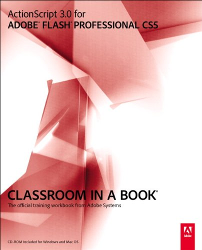 ActionScript 3.0 for Adobe Flash Professional CS5 Classroom in a Book: The Official Training Workbook from Adobe Systems [With CDROM] 9780321704474