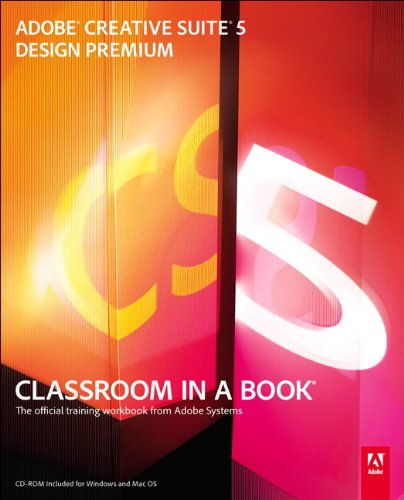 Adobe Creative Suite 5 Design Premium Classroom in a Book: The Official Training Workbook from Adobe Systems [With DVD ROM] 9780321704504
