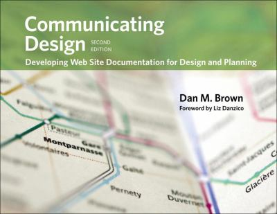 Communicating Design: Developing Web Site Documentation for Design and Planning 9780321712462