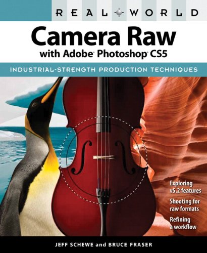 Real World Camera Raw with Adobe Photoshop CS5 9780321713094