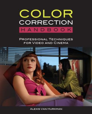 Color Correction Handbook: Professional Techniques for Video and Cinema [With DVD ROM]