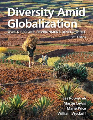 Diversity Amid Globalization: World Regions, Environment, Development 9780321714480