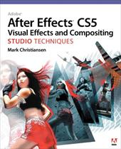 Adobe After Effects CS5 Visual Effects and Compositing Studio Techniques [With DVD ROM] 1017831