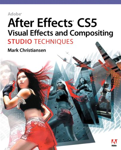 Adobe After Effects CS5 Visual Effects and Compositing Studio Techniques [With DVD ROM] 9780321719621