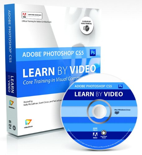 Learn Adobe Photoshop Cs5 by Video: Core Training in Visual Communication [With Booklet] 9780321719805