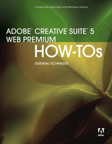 Adobe Creative Suite 5 Web Premium How-Tos: 100 Essential Techniques 9780321719867