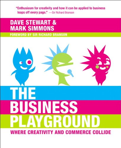The Business Playground: Where Creativity and Commerce Collide 9780321720580