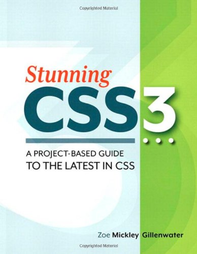 Stunning CSS3 : A Project-Based Guide to the Latest in CSS