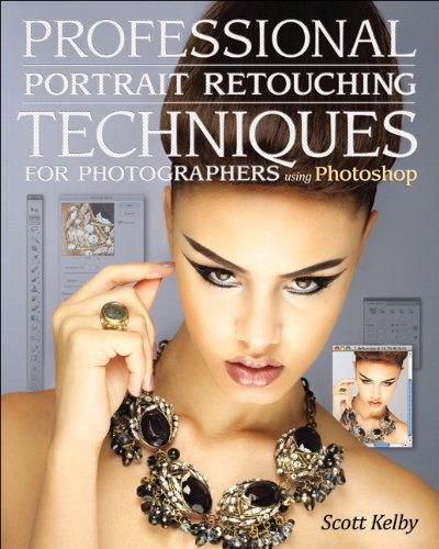 Professional Portrait Retouching Techniques for Photographers Using Photoshop 9780321725547