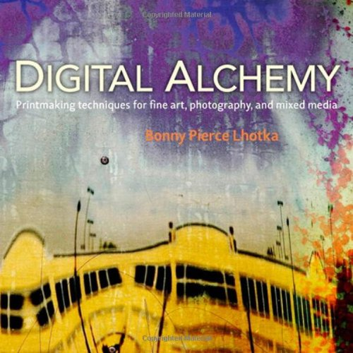 Digital Alchemy: Printmaking Techniques for Fine Art, Photography, and Mixed Media [With DVD ROM] 9780321732996
