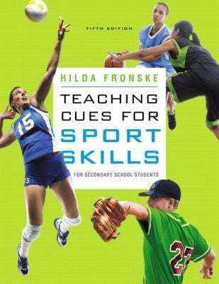 Teaching Cues for Sport Skills for Secondary School Students 9780321734938