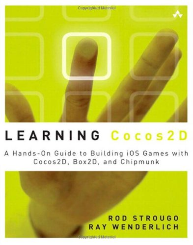 Learning Cocos2d: A Hands-On Guide to Building iOS Games with Cocos2d, Box2d, and Chipmunk 9780321735621
