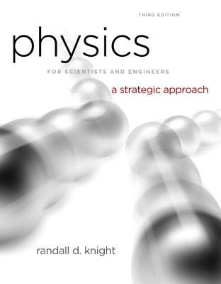 Physics for Scientists and Engineers with Modern Physics: A Strategic Approach [With Access Code] 9780321736086
