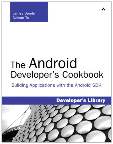 The Android Developer's Cookbook: Building Applications with the Android SDK 9780321741233
