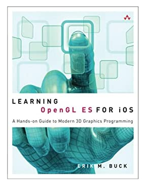 Learning OpenGL Es for IOS: A Hands-On Guide to Modern 3D Graphics Programming 9780321741837