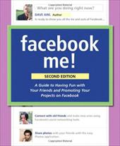 Facebook Me!: A Guide to Socializing, Sharing, and Promoting on Facebook