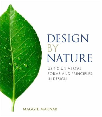 Design by Nature: Using Universal Forms and Principles in Design 9780321747761
