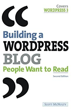 Building a Wordpress Blog People Want to Read 9780321749574